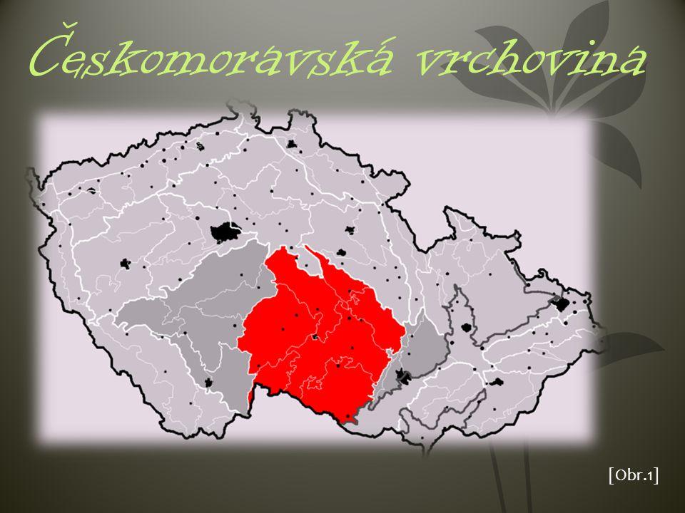 Českomoravská vrchovina [Obr.1]