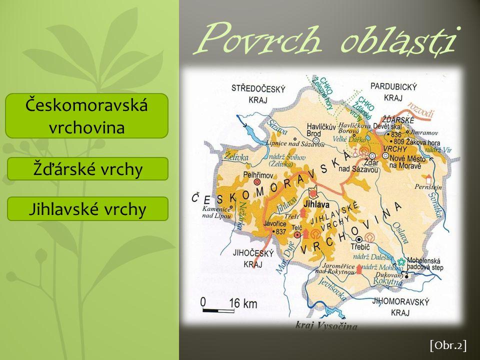 LKJKJNJKNJN Povrch oblasti Českomoravská vrchovina Žďárské vrchy Jihlavské vrchy [Obr.2]