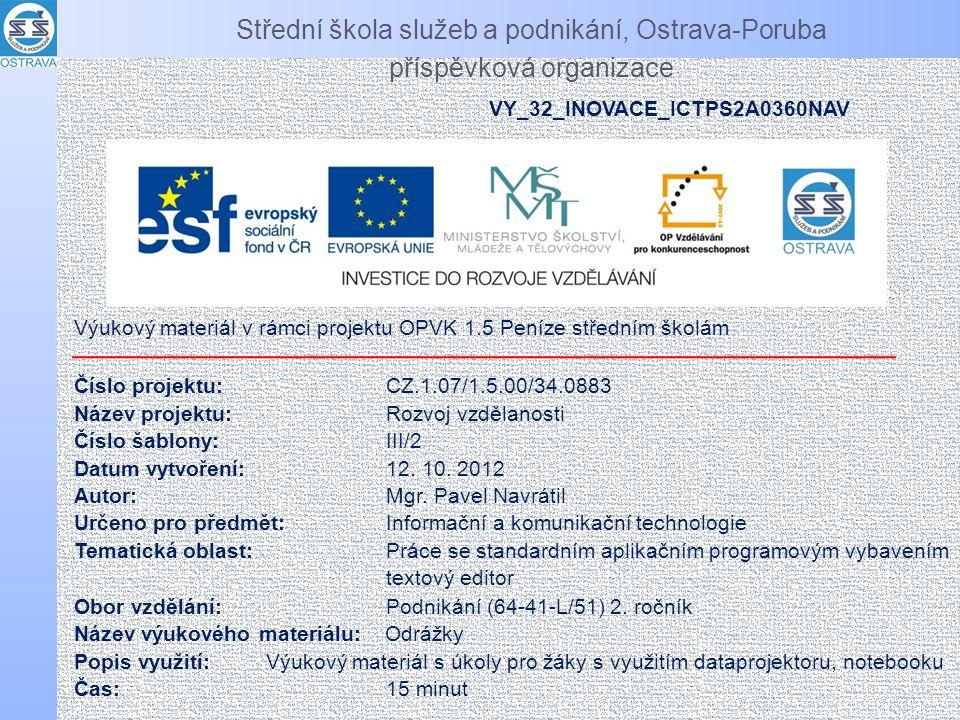 Firma - organizační schéma poboček Praha Smíchov Podolí Ostrava Poruba Zábřeh Opava Centrum Kateřinky