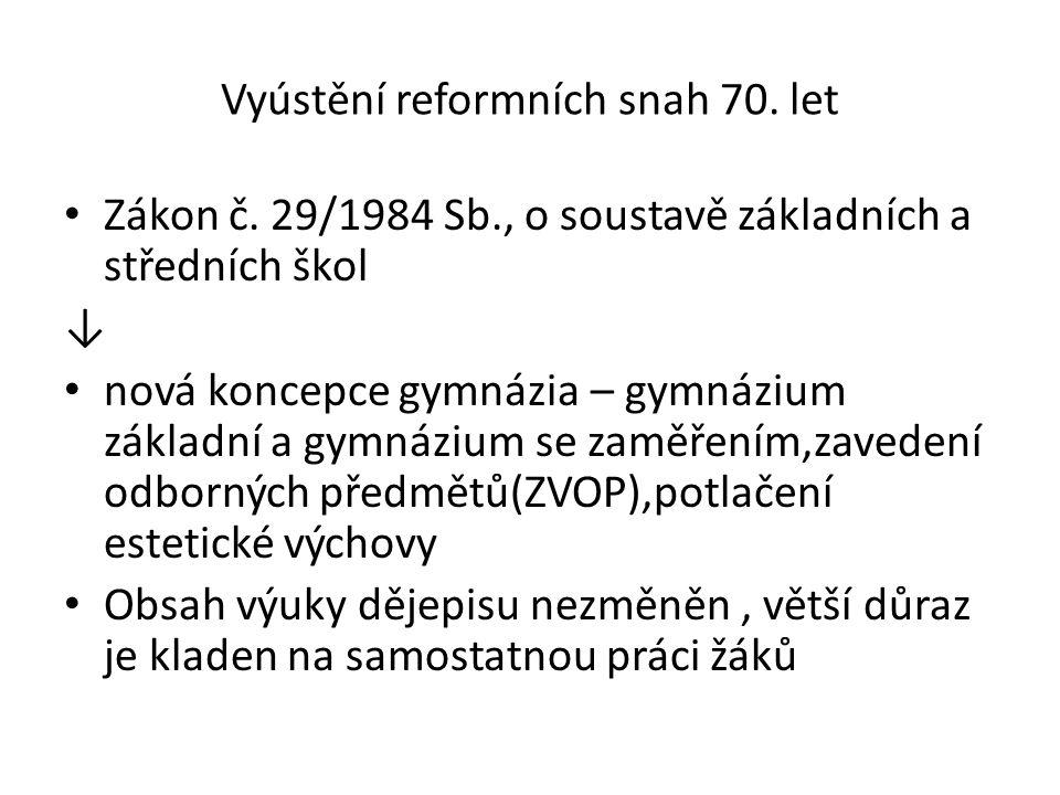 Vyústění reformních snah 70. let Zákon č.