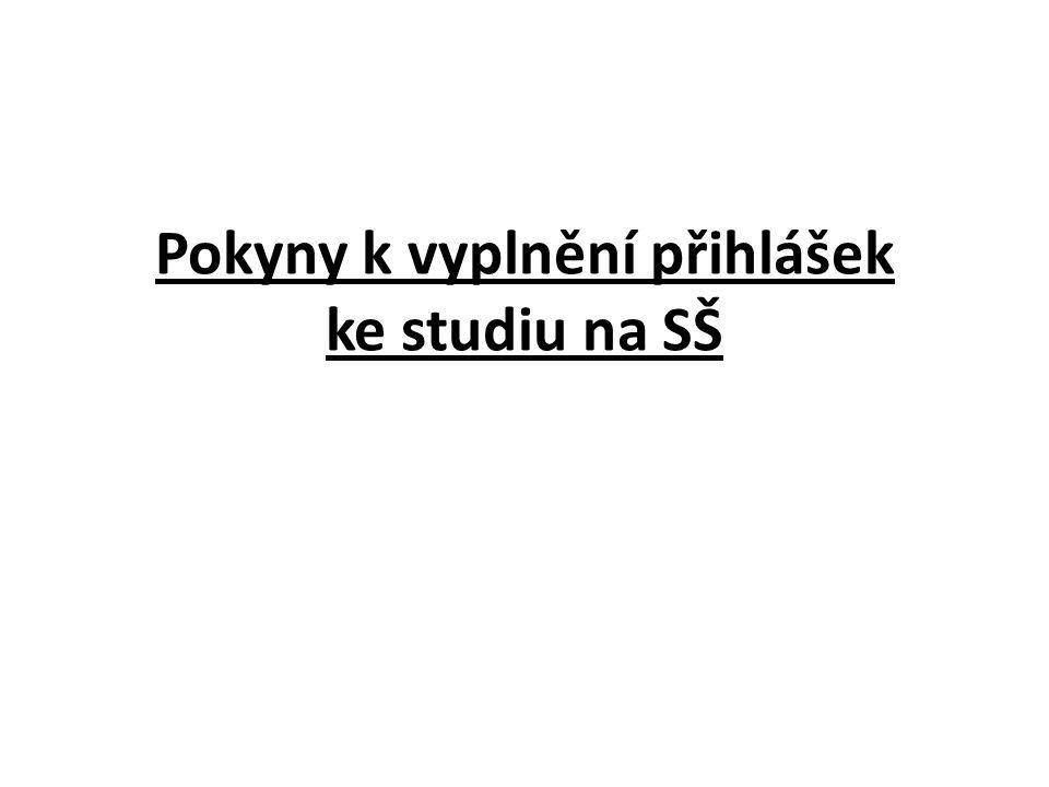 Pokyny k vyplnění přihlášek ke studiu na SŠ