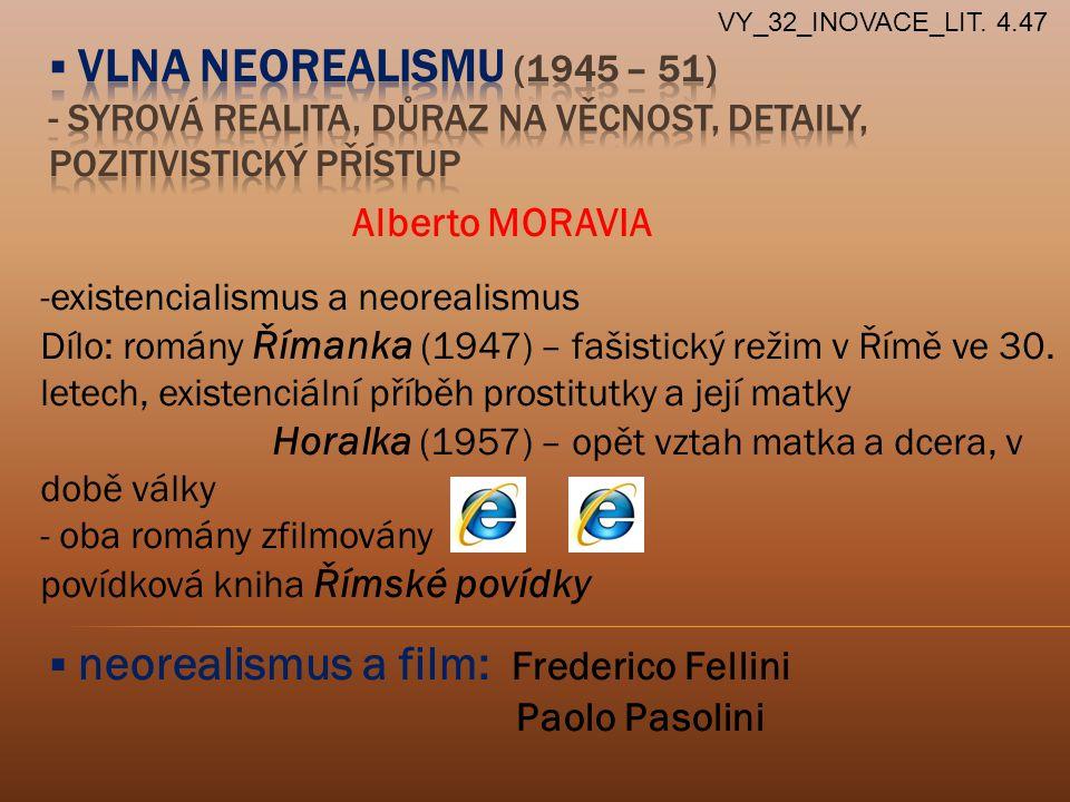 Alberto MORAVIA -existencialismus a neorealismus Dílo: romány Římanka (1947) – fašistický režim v Římě ve 30.