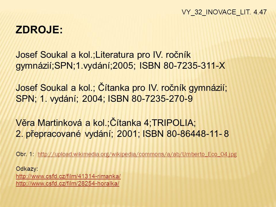 ZDROJE: Josef Soukal a kol.;Literatura pro IV.
