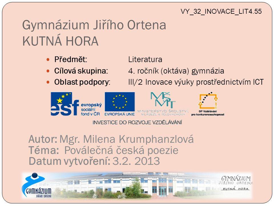 Gymnázium Jiřího Ortena KUTNÁ HORA Předmět: Literatura Cílová skupina: 4.