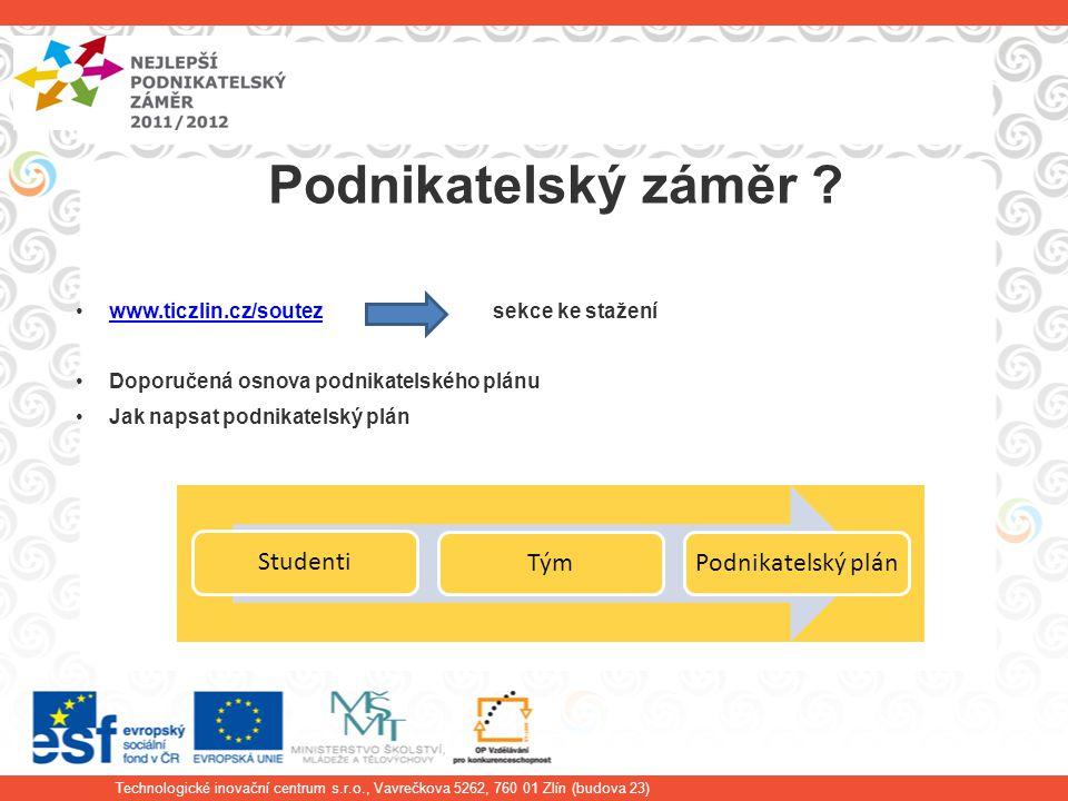 Technologické inovační centrum s.r.o., Vavrečkova 5262, 760 01 Zlín (budova 23) Podnikatelský záměr .