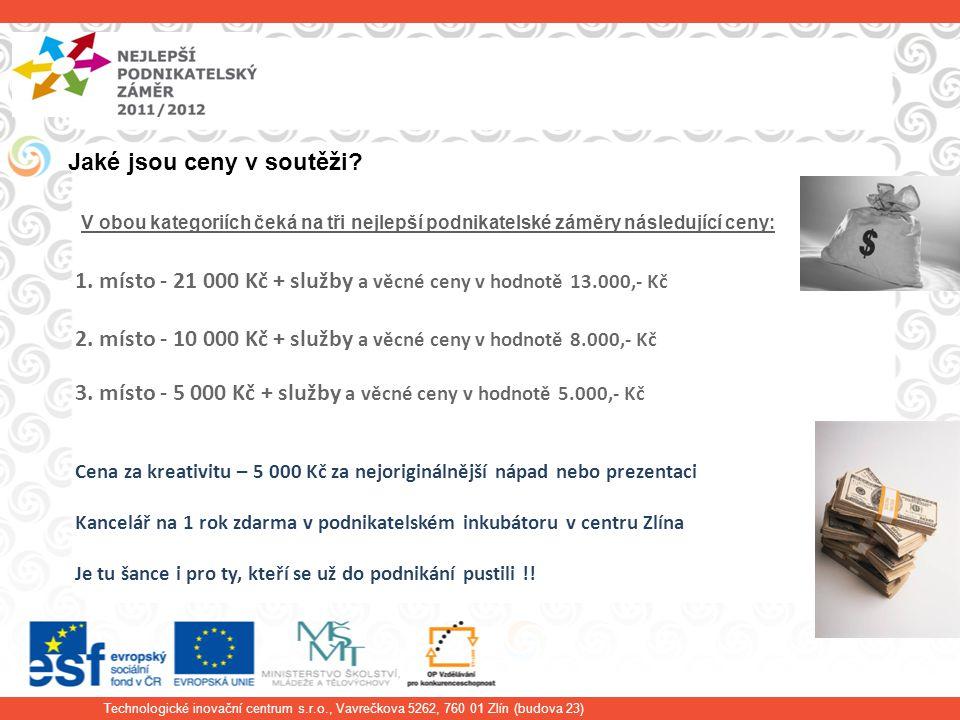 Technologické inovační centrum s.r.o., Vavrečkova 5262, 760 01 Zlín (budova 23) Jaké jsou ceny v soutěži.
