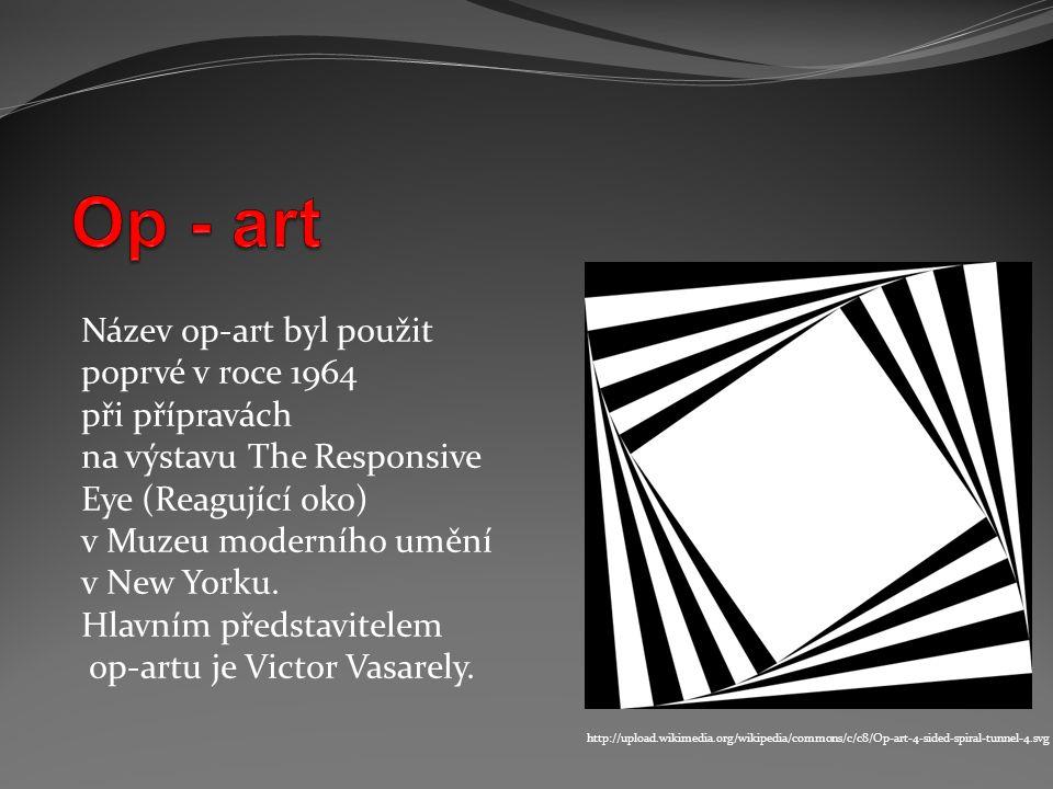 Název op-art byl použit poprvé v roce 1964 při přípravách na výstavu The Responsive Eye (Reagující oko) v Muzeu moderního umění v New Yorku. Hlavním p
