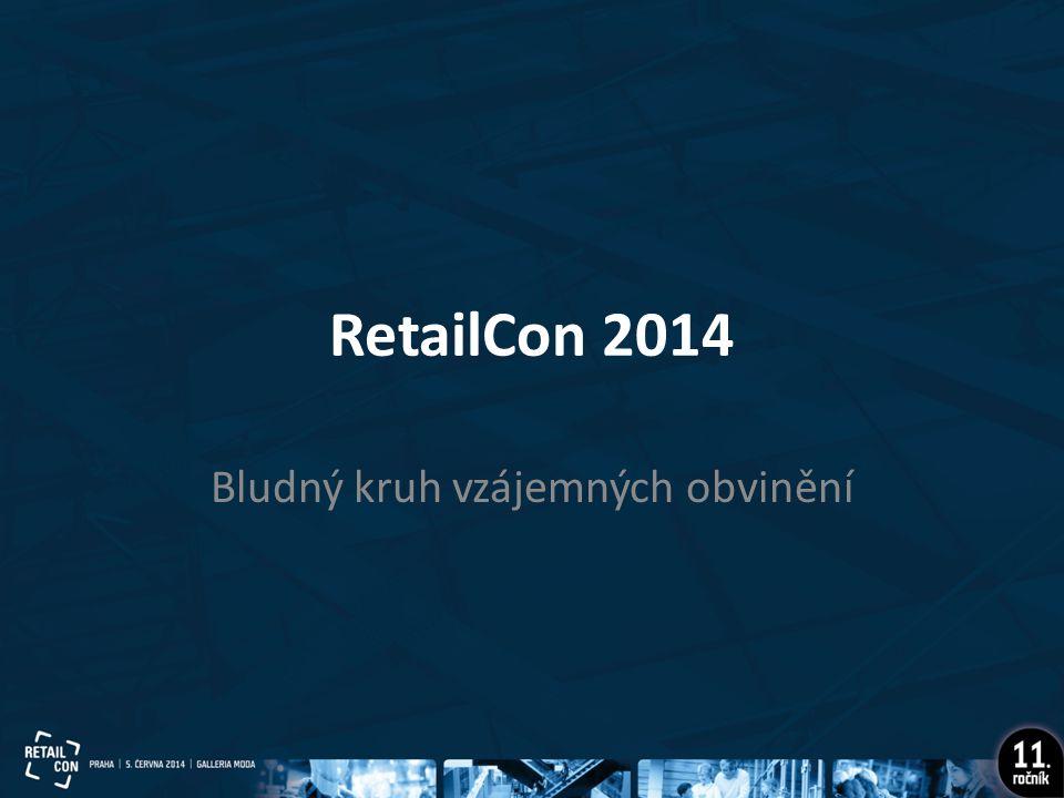 RetailCon 2014 Bludný kruh vzájemných obvinění