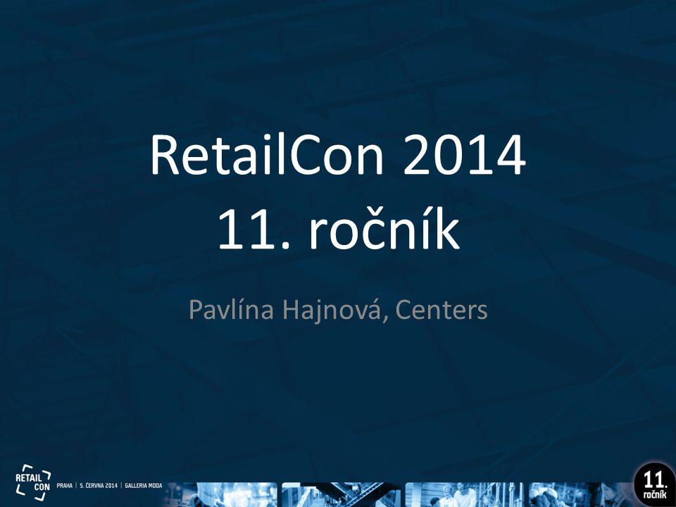 RetailCon 2014 11. ročník Pavlína Hajnová, Centers