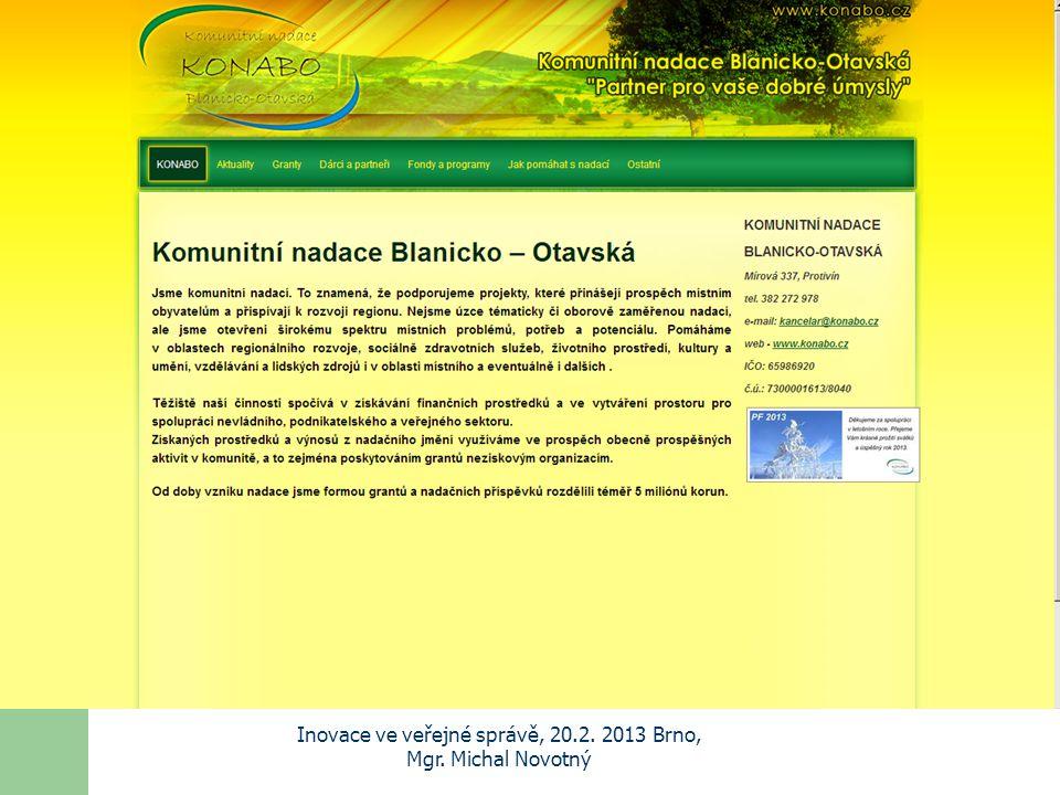 Komunitní nadace Inovace ve veřejné správě, 20.2. 2013 Brno, Mgr. Michal Novotný