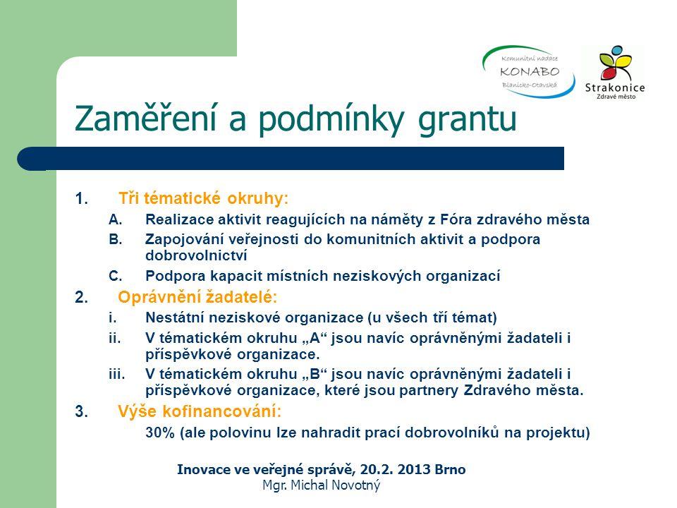 Zaměření a podmínky grantu 1. Tři tématické okruhy: A.