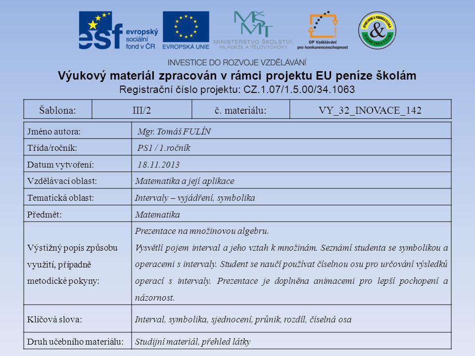 Šablona:III/2č. materiálu:VY_32_INOVACE_142 Jméno autora: Mgr. Tomáš FULÍN Třída/ročník: PS1 / 1.ročník Datum vytvoření: 18.11.2013 Vzdělávací oblast: