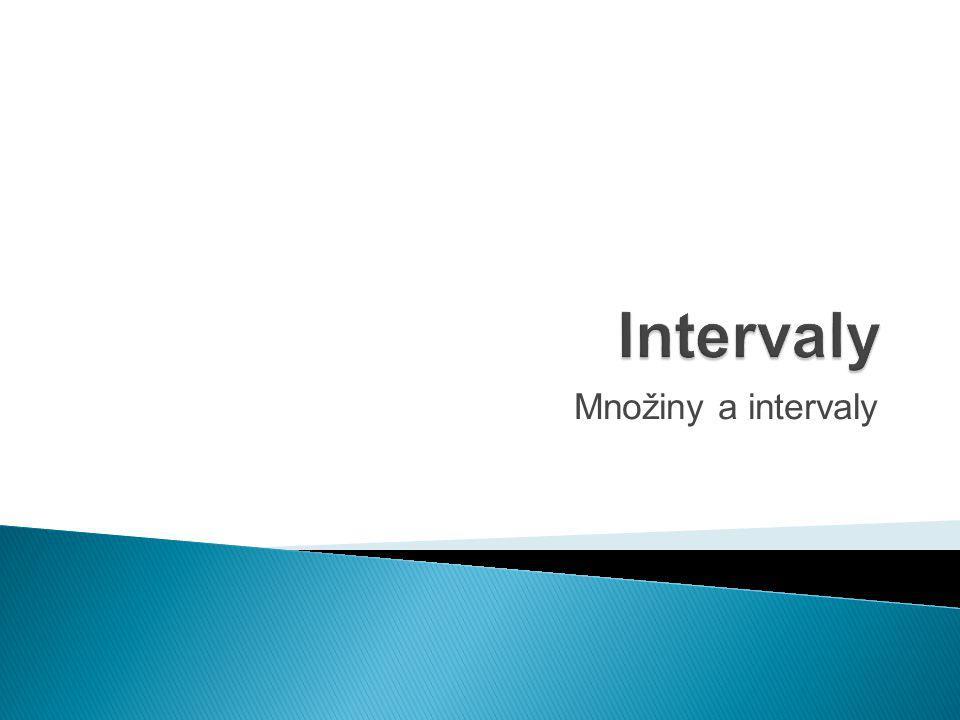 Množiny a intervaly