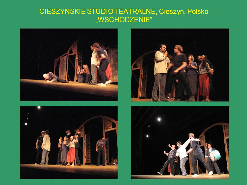 """CIESZYNSKIE STUDIO TEATRALNE, Cieszyn, Polsko """"WSCHODZENIE"""