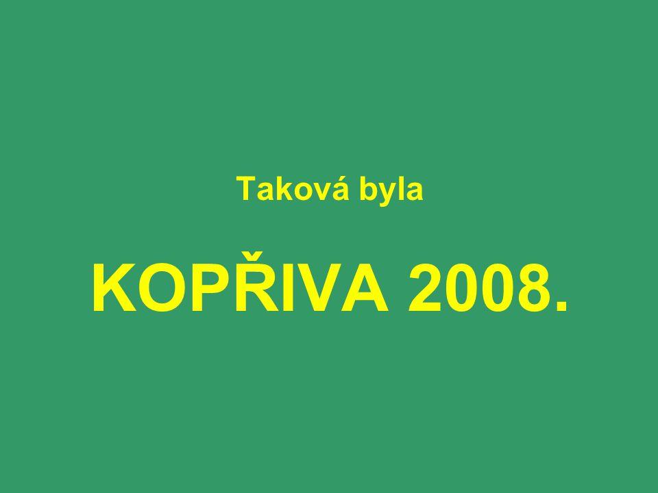 Taková byla KOPŘIVA 2008.