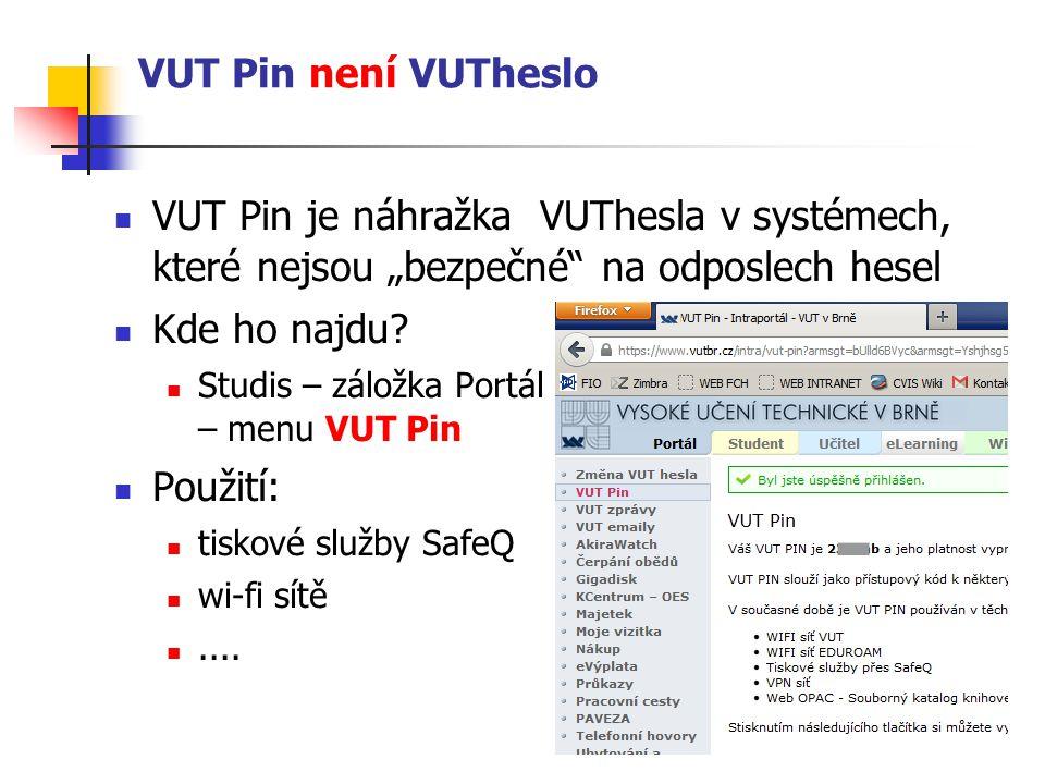 """VUT Pin není VUTheslo VUT Pin je náhražka VUThesla v systémech, které nejsou """"bezpečné na odposlech hesel Kde ho najdu."""