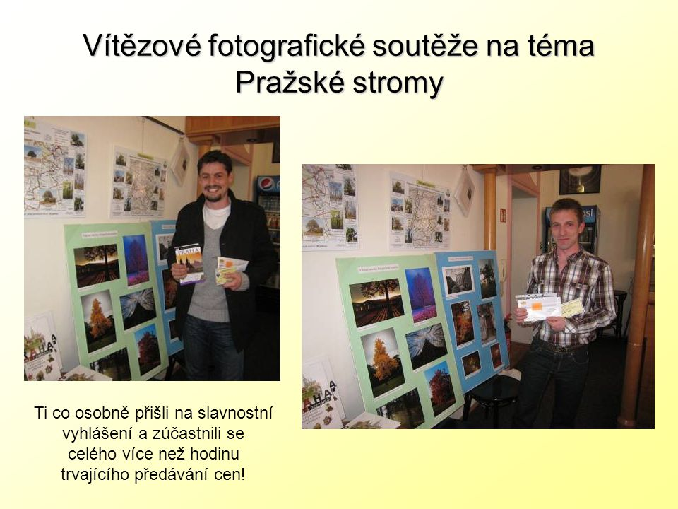 Vítězové fotografické soutěže na téma Pražské stromy Ti co osobně přišli na slavnostní vyhlášení a zúčastnili se celého více než hodinu trvajícího předávání cen!