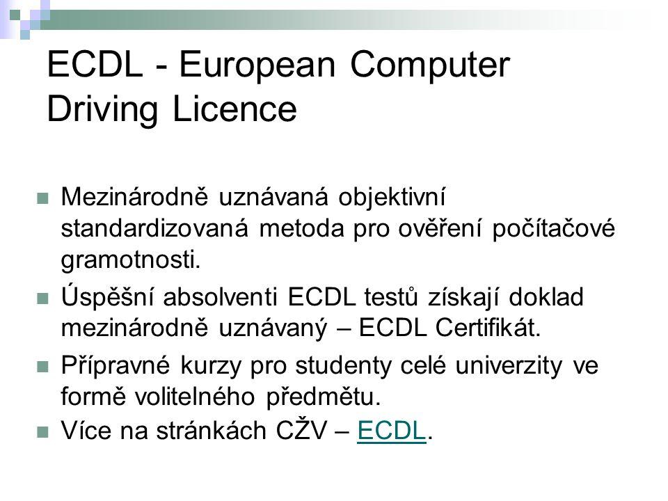 ECDL - European Computer Driving Licence Mezinárodně uznávaná objektivní standardizovaná metoda pro ověření počítačové gramotnosti. Úspěšní absolventi