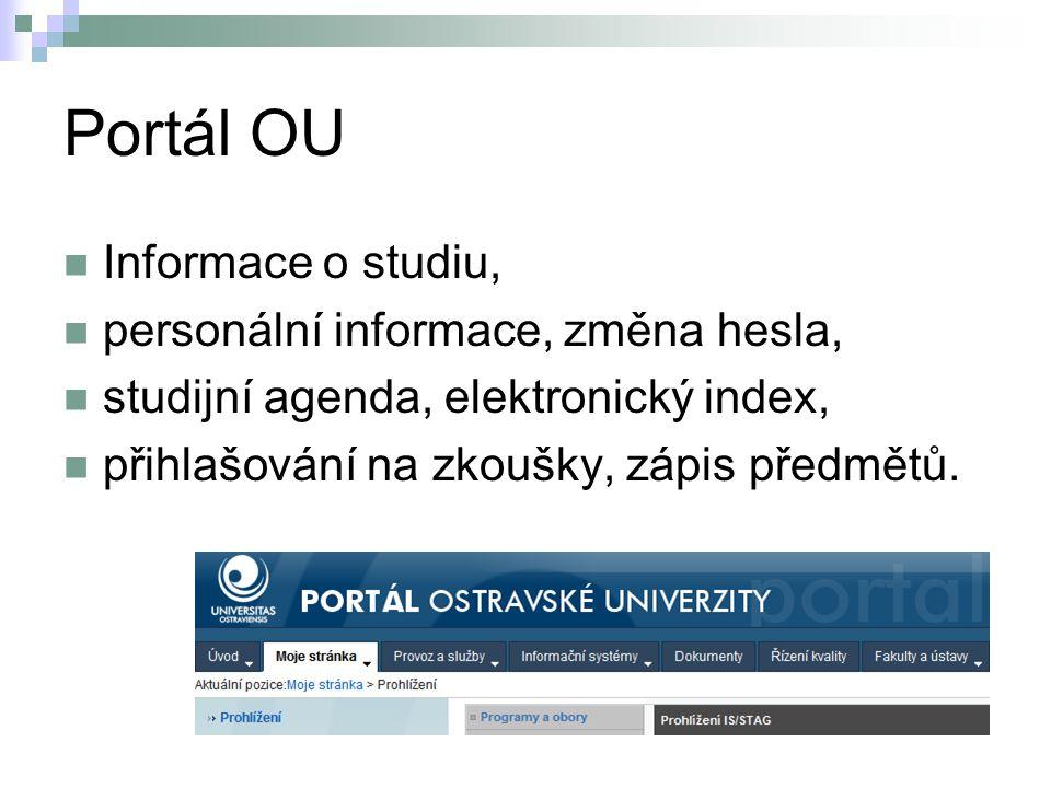 Portál OU Informace o studiu, personální informace, změna hesla, studijní agenda, elektronický index, přihlašování na zkoušky, zápis předmětů.