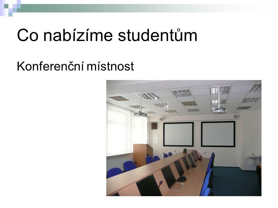 Co nabízíme studentům Konferenční místnost