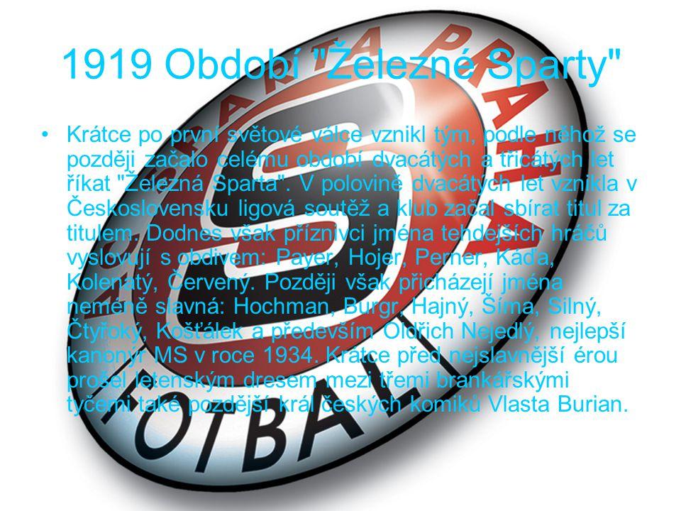 1927, 1935, 1964 Úspěchy ve Středoevropském poháru Památkou na první velmi slavné období klubové historie jsou především dvě výhry ve Středoevropském poháru, který měl ve dvacátých a třicátých letech obdobný význam jako dnes Liga mistrů.
