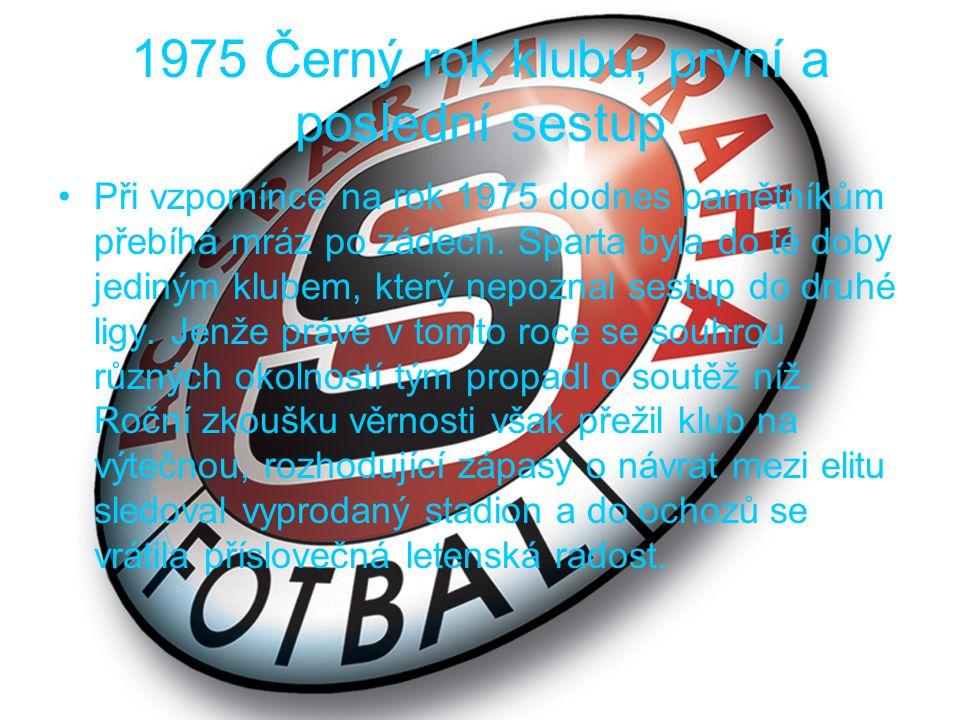 1983 Vítězná éra - 14 mistrovských titulů Až počátkem osmdesátých let se však vrací na Letnou opět pocit opojné slávy.