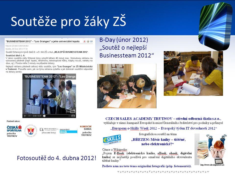 """Soutěže pro žáky ZŠ B-Day (únor 2012) """"Soutěž o nejlepší Businessteam 2012 Fotosoutěž do 4."""