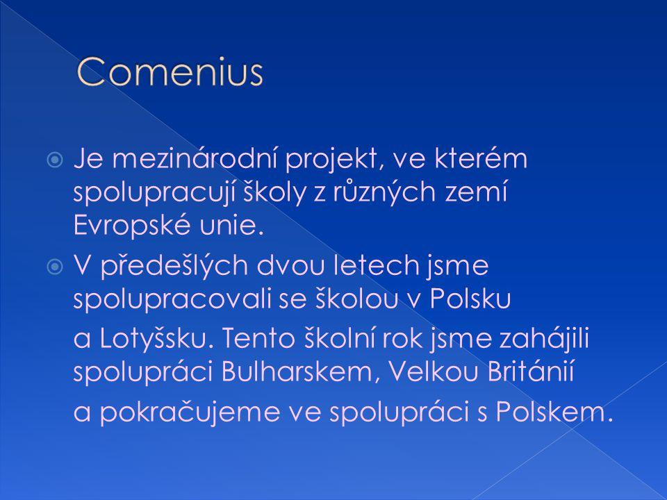  Je mezinárodní projekt, ve kterém spolupracují školy z různých zemí Evropské unie.  V předešlých dvou letech jsme spolupracovali se školou v Polsku