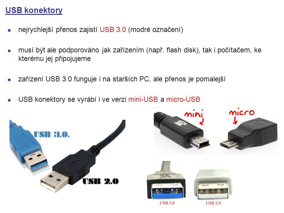 USB konektory nejrychlejší přenos zajistí USB 3.0 (modré označení) musí být ale podporováno jak zařízením (např.