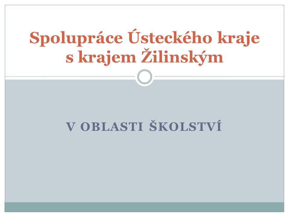 V OBLASTI ŠKOLSTVÍ Spolupráce Ústeckého kraje s krajem Žilinským