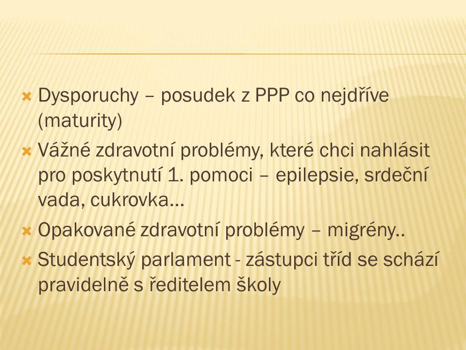  Dysporuchy – posudek z PPP co nejdříve (maturity)  Vážné zdravotní problémy, které chci nahlásit pro poskytnutí 1.