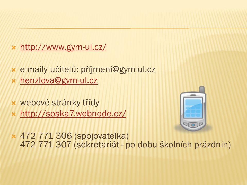  http://www.gym-ul.cz/ http://www.gym-ul.cz/  e-maily učitelů: příjmení@gym-ul.cz  henzlova@gym-ul.cz henzlova@gym-ul.cz  webové stránky třídy  http://soska7.webnode.cz/ http://soska7.webnode.cz/  472 771 306 (spojovatelka) 472 771 307 (sekretariát - po dobu školních prázdnin)