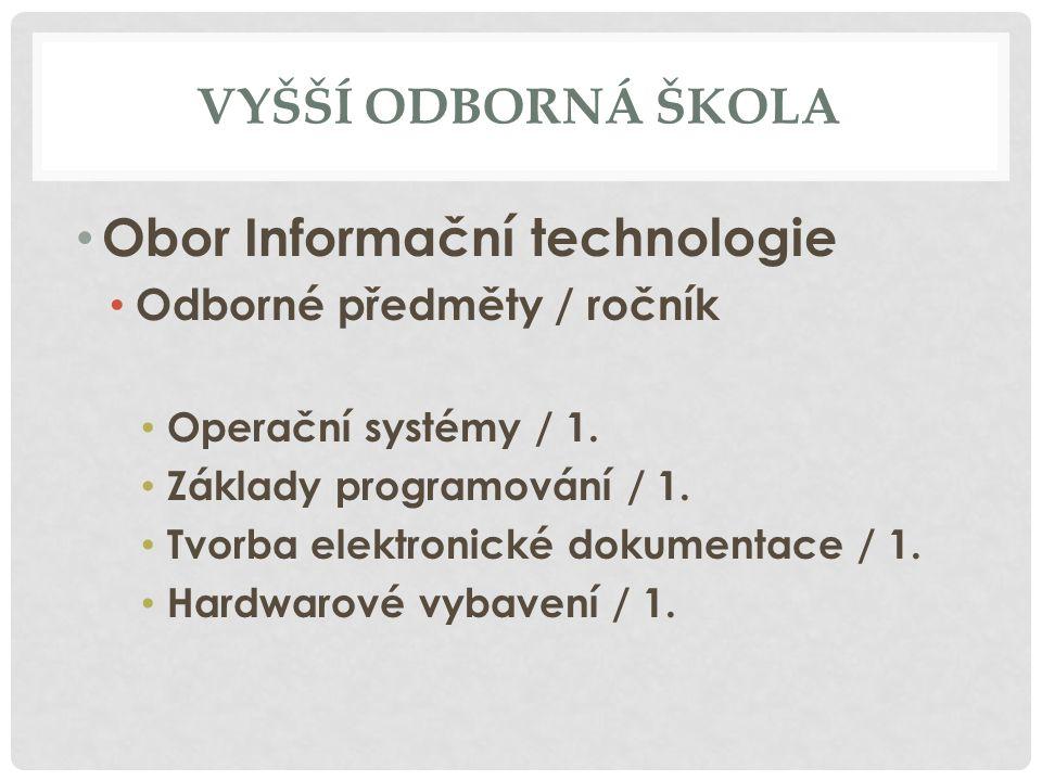 VYŠŠÍ ODBORNÁ ŠKOLA Obor Informační technologie Odborné předměty / ročník Operační systémy / 1.