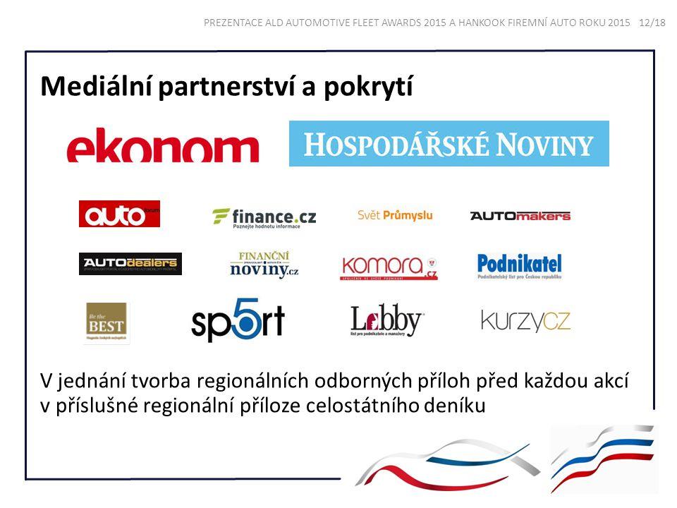 PREZENTACE ALD AUTOMOTIVE FLEET AWARDS 2015 A HANKOOK FIREMNÍ AUTO ROKU 2015 12/18 Mediální partnerství a pokrytí V jednání tvorba regionálních odborn