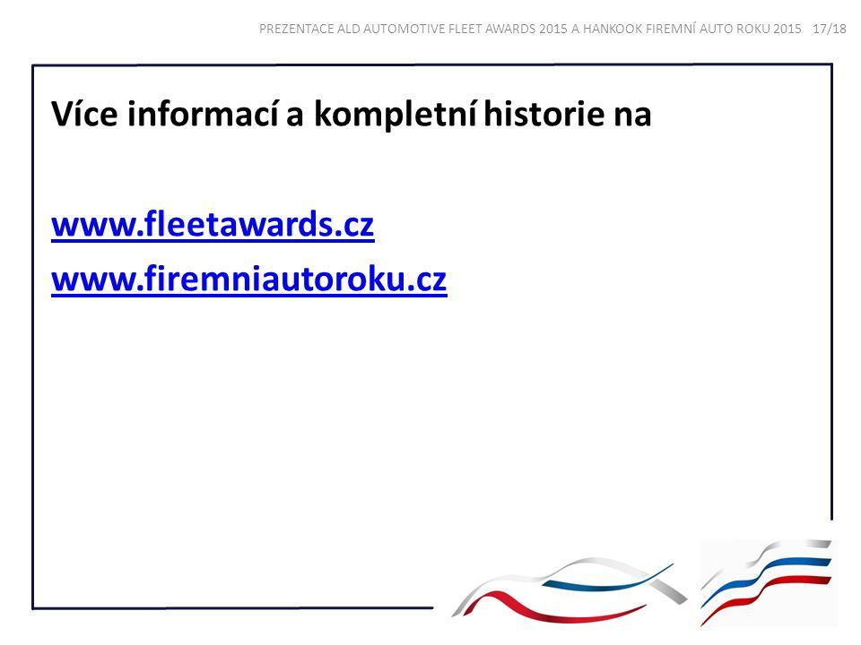 Více informací a kompletní historie na www.fleetawards.cz www.firemniautoroku.cz PREZENTACE ALD AUTOMOTIVE FLEET AWARDS 2015 A HANKOOK FIREMNÍ AUTO RO