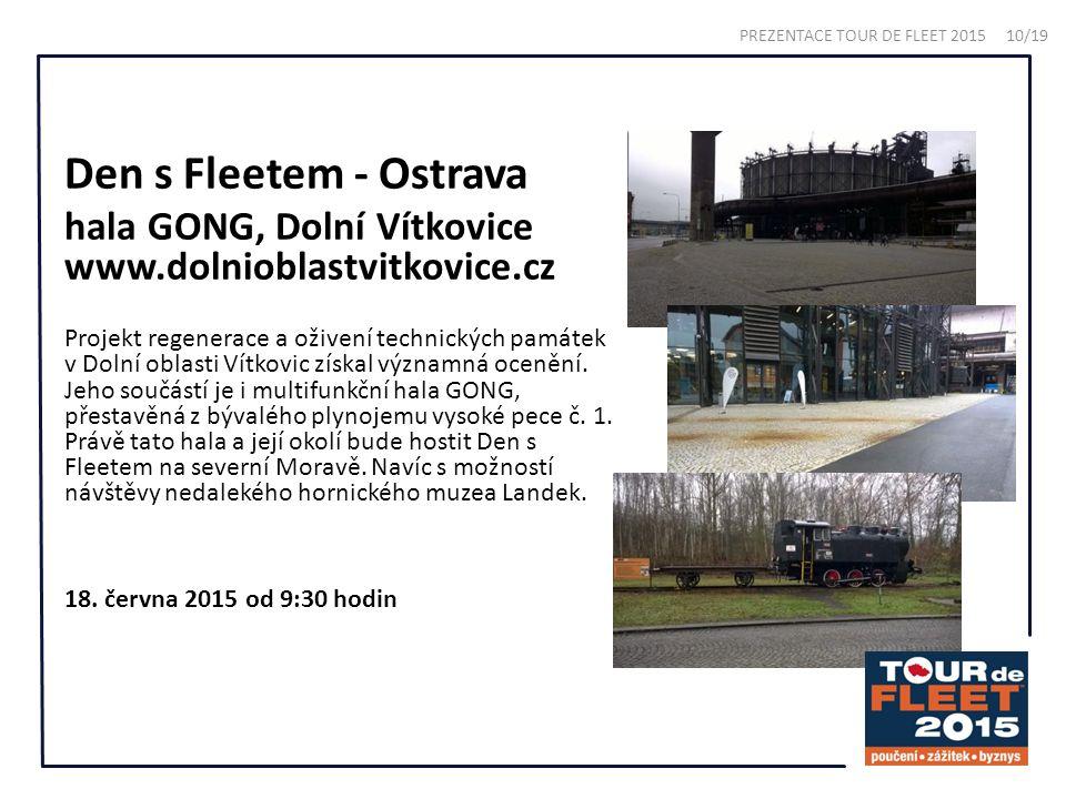 Den s Fleetem - Ostrava hala GONG, Dolní Vítkovice www.dolnioblastvitkovice.cz Projekt regenerace a oživení technických památek v Dolní oblasti Vítkovic získal významná ocenění.