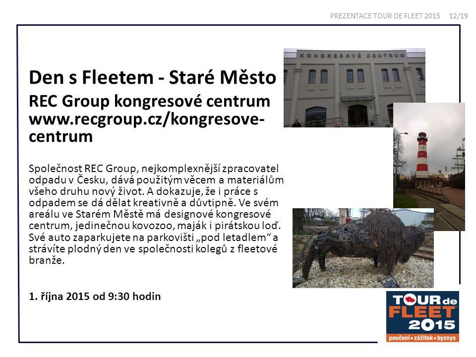 Den s Fleetem - Staré Město REC Group kongresové centrum www.recgroup.cz/kongresove- centrum Společnost REC Group, nejkomplexnější zpracovatel odpadu v Česku, dává použitým věcem a materiálům všeho druhu nový život.