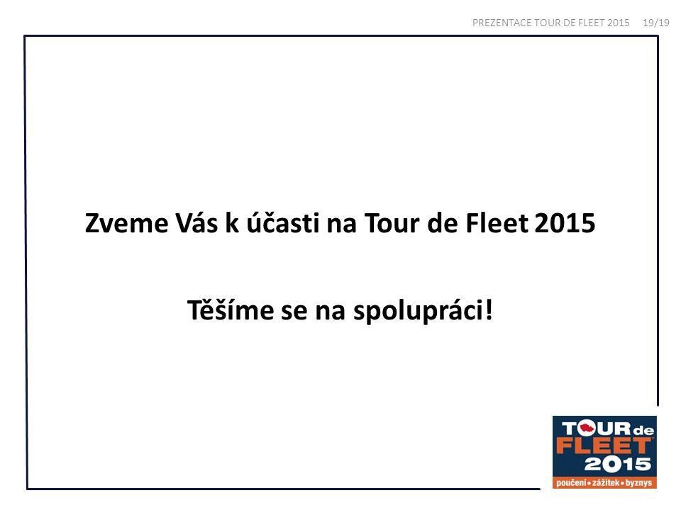 Zveme Vás k účasti na Tour de Fleet 2015 Těšíme se na spolupráci.