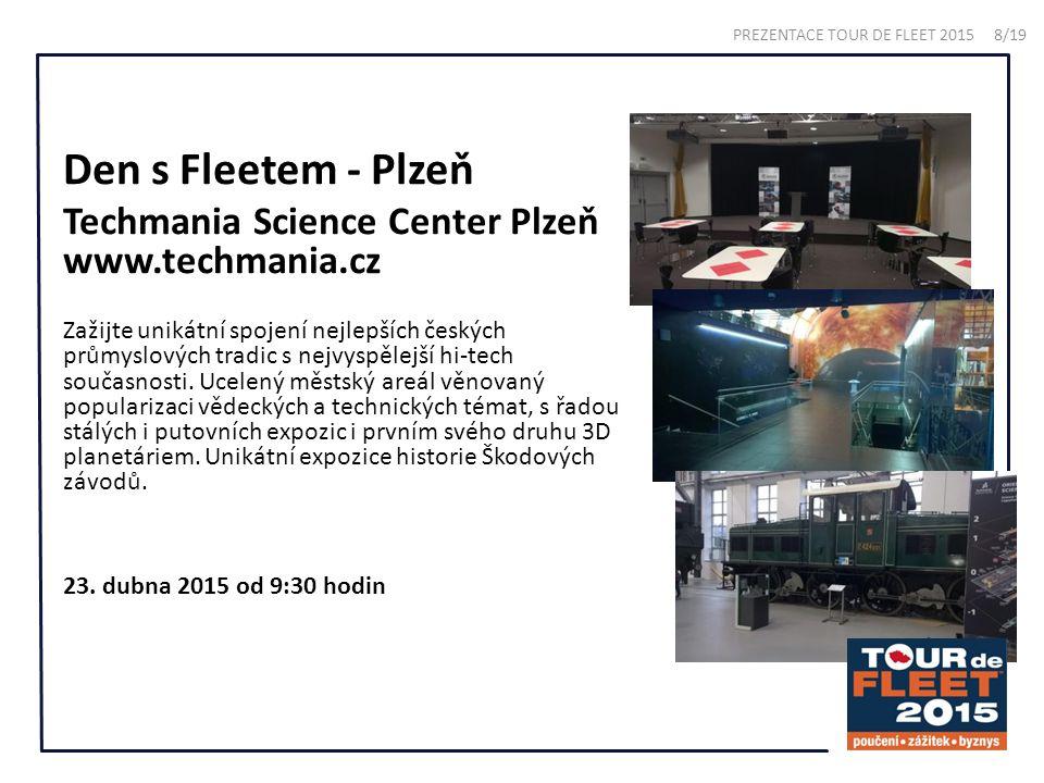Den s Fleetem - Plzeň Techmania Science Center Plzeň www.techmania.cz Zažijte unikátní spojení nejlepších českých průmyslových tradic s nejvyspělejší hi-tech současnosti.
