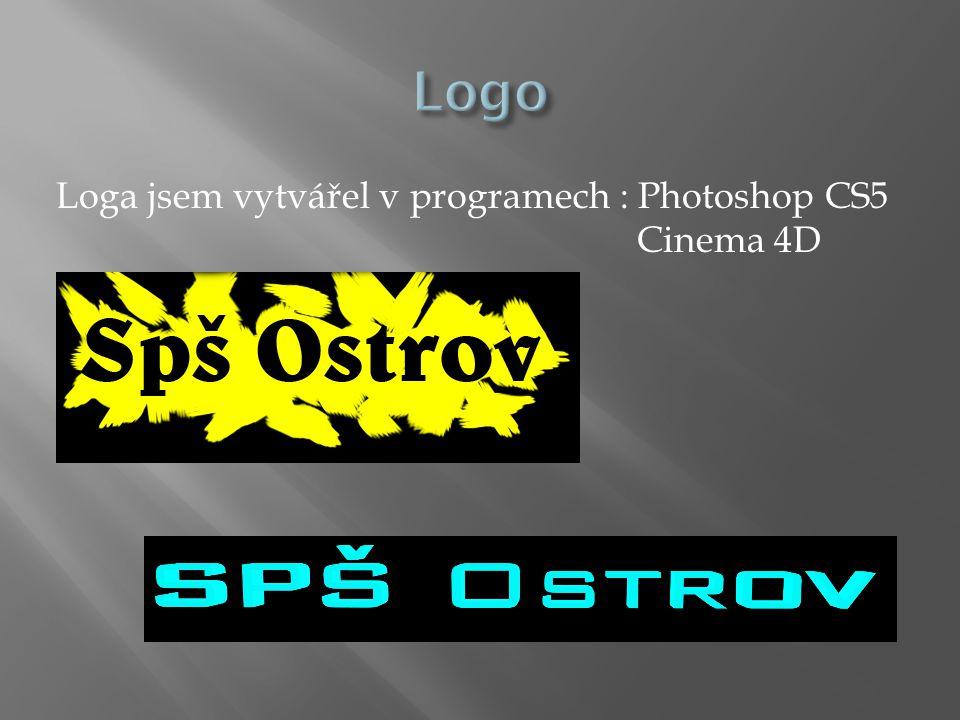 Loga jsem vytvářel v programech : Photoshop CS5 Cinema 4D
