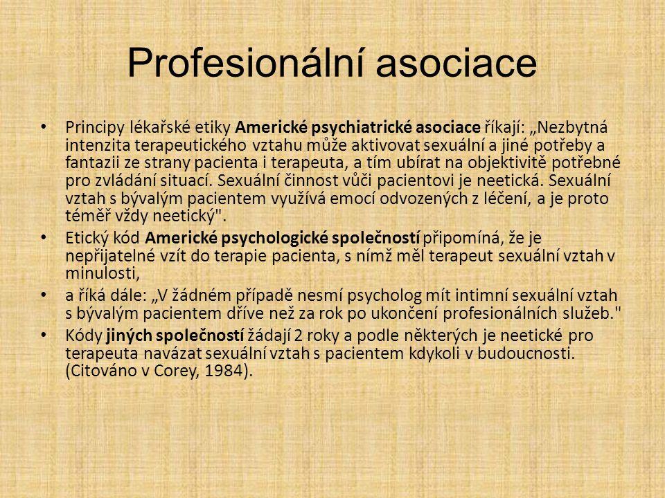 """Profesionální asociace Principy lékařské etiky Americké psychiatrické asociace říkají: """"Nezbytná intenzita terapeutického vztahu může aktivovat sexuál"""