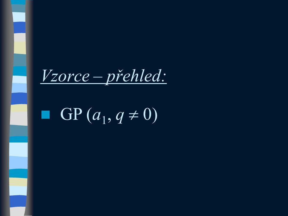 Vzorce – přehled: GP (a 1, q  0)