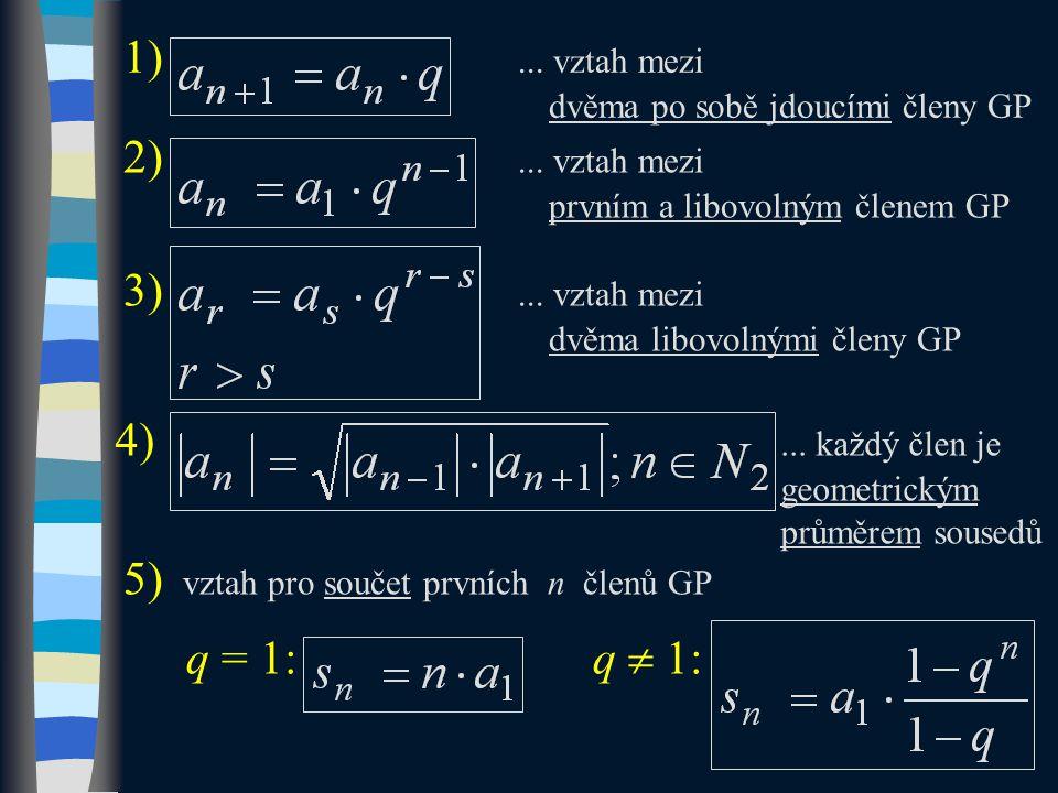 4)... každý člen je geometrickým průměrem sousedů 2)...