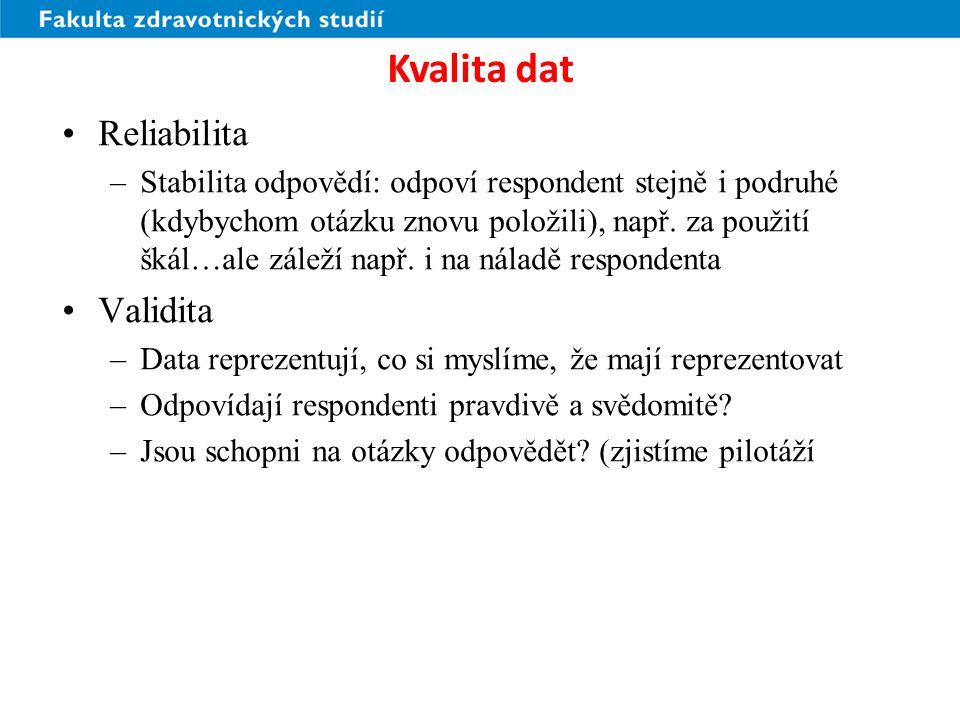 Kvalita dat (2) Návratnost –Nízká – jsou data reprezentativní.