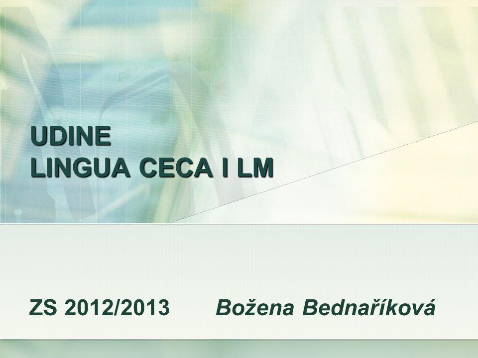 UDINE LINGUA CECA I LM ZS 2012/2013 Božena Bednaříková