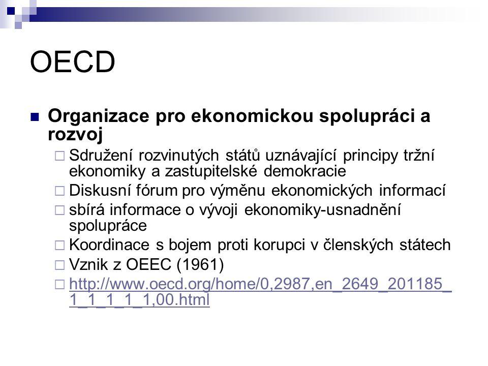 OECD Organizace pro ekonomickou spolupráci a rozvoj  Sdružení rozvinutých států uznávající principy tržní ekonomiky a zastupitelské demokracie  Disk