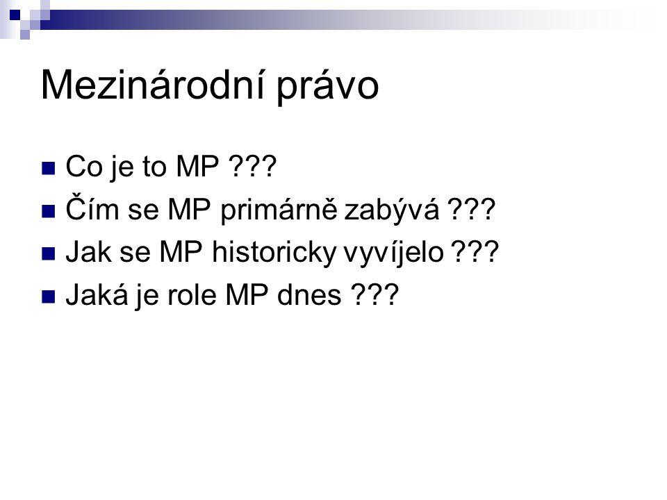 Co je to MP ??? Čím se MP primárně zabývá ??? Jak se MP historicky vyvíjelo ??? Jaká je role MP dnes ???
