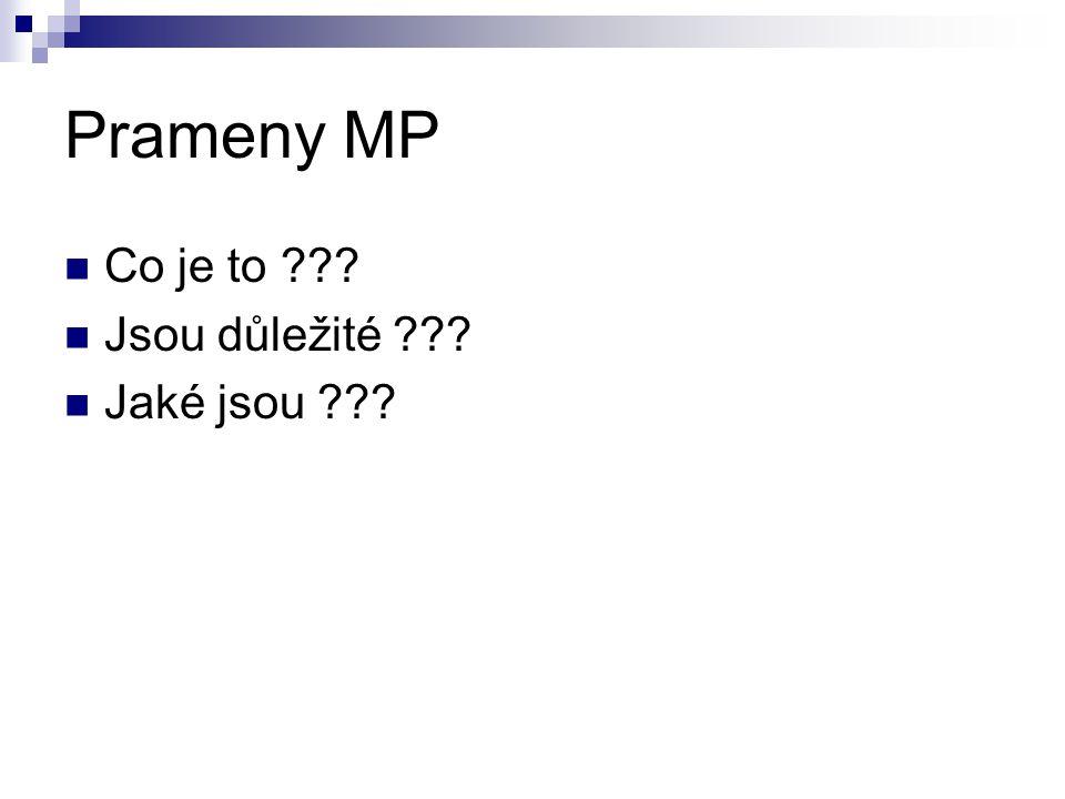 Prameny MP Co je to ??? Jsou důležité ??? Jaké jsou ???
