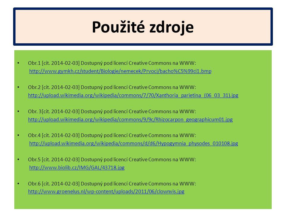 Použité zdroje Obr.1 [cit. 2014-02-03] Dostupný pod licencí Creative Commons na WWW: http://www.gymkh.cz/student/Biologie/nemecek/Prvoci/bacho%C5%99ci