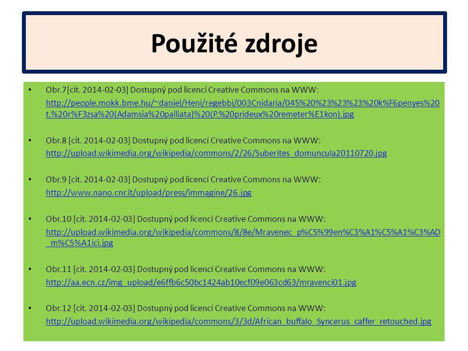 Použité zdroje Obr.7[cit. 2014-02-03] Dostupný pod licencí Creative Commons na WWW: http://people.mokk.bme.hu/~daniel/Heni/regebbi/003Cnidaria/045%20%
